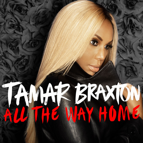 tamar-braxton-all-the-way-home-new-music-the-jasmine-brand